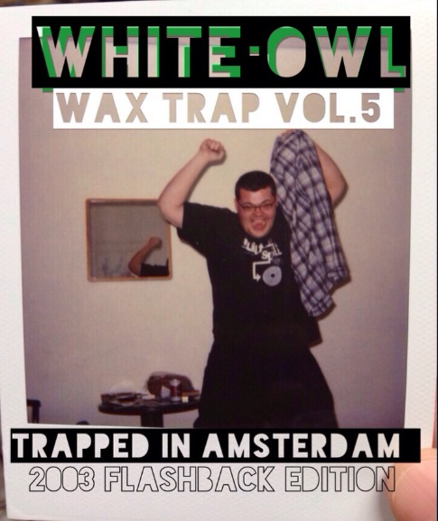 WAX TRAP VOL.5 (TRAPPED IN AMSTERDAM)